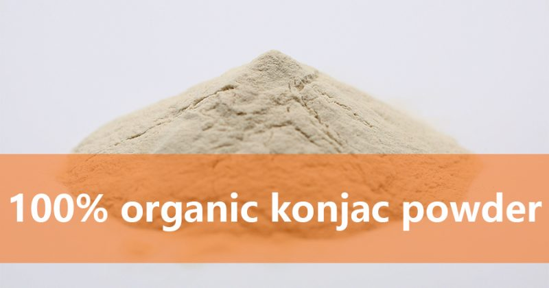 Do you really know about 100% organic konjac powder?